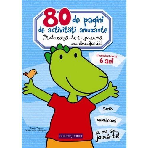 80 de pagini de activitati amuzante. Distreaza-te impreuna cu dragonii! [0]
