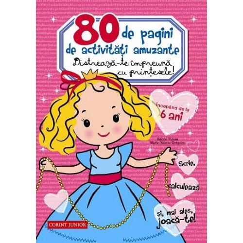 80 de pagini de activitati amuzante. Distreaza-te impreuna cu printesele! 0