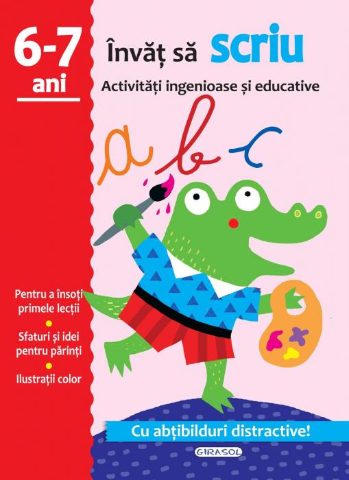Activitati ingenioase si educative: Invat sa scriu 6 - 7 ani 0