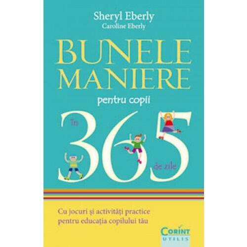 Bunele maniere pentru copii in 365 de zile 0