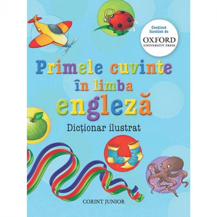 Primele cuvinte in limba engleza. Dictionar ilustrat Oxford [0]