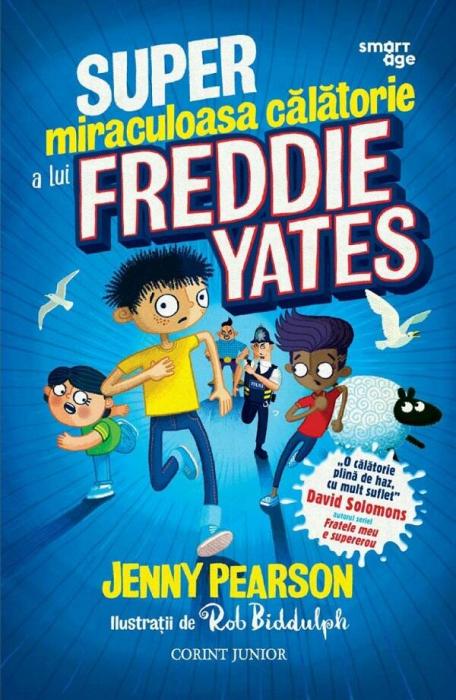 Super-miraculoasa calatorie a lui Freddie Yates 0