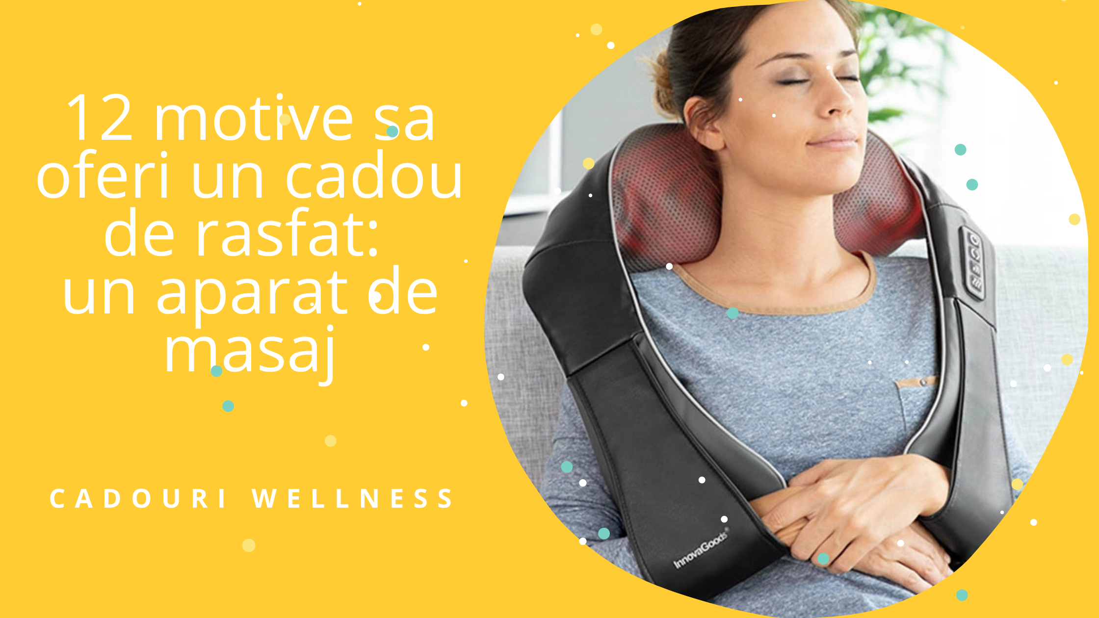 12 motive sa oferi un cadou de rasfat: un aparat de masaj