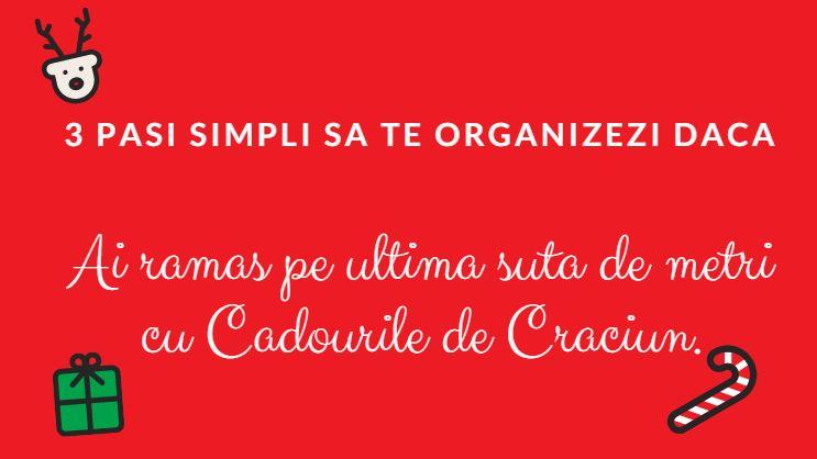 Cum sa iti organizezi timpul in 3 pasi simpli cu Cadoruile de Craciun?