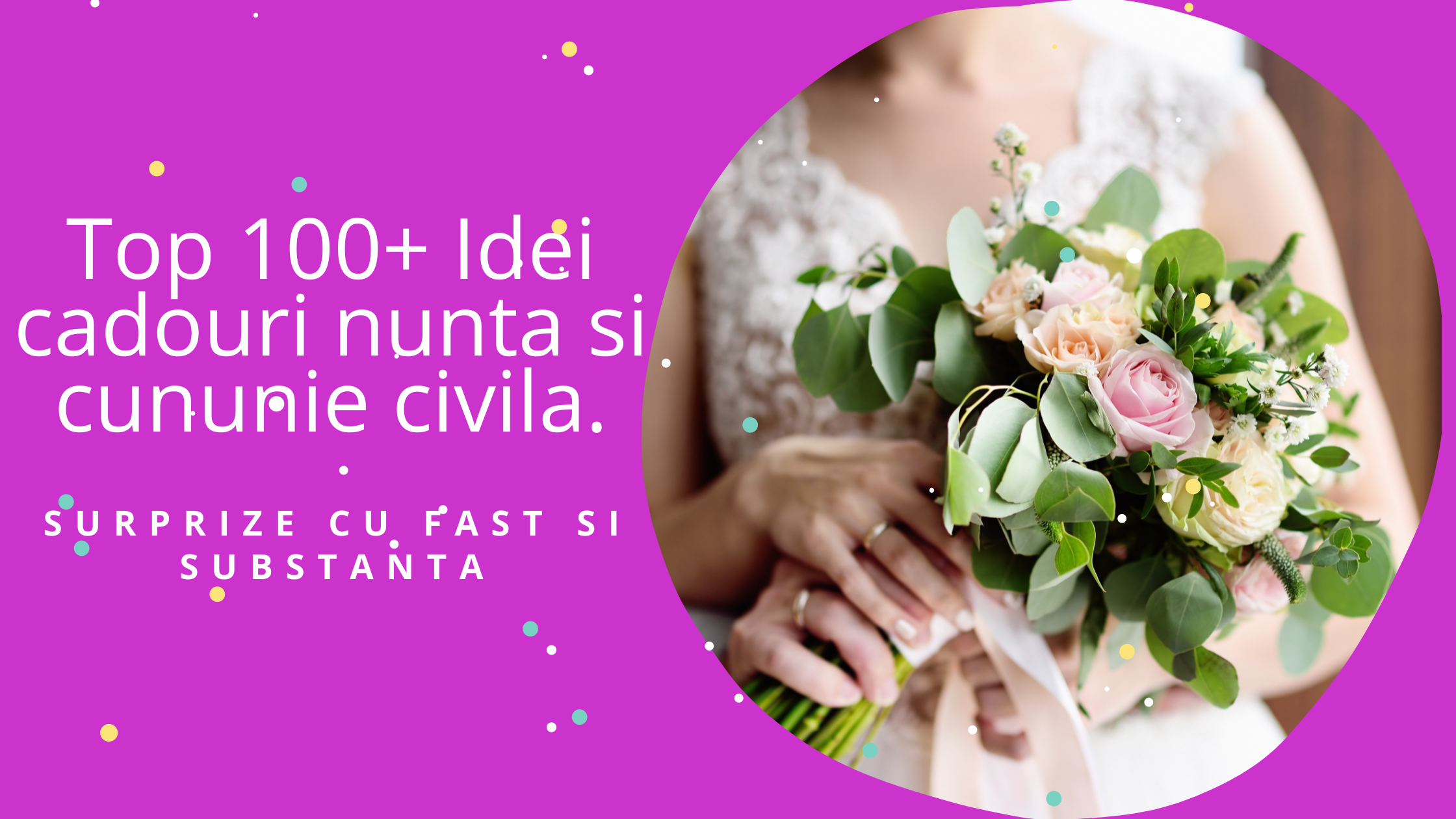 Top 100+ Idei cadouri nunta si cununie civila. Surprize cu Fast si Substanta