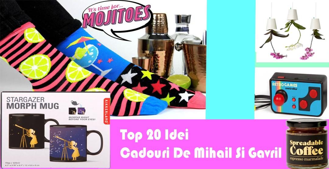 Top 20 Idei Cadouri de Mihail si Gavril