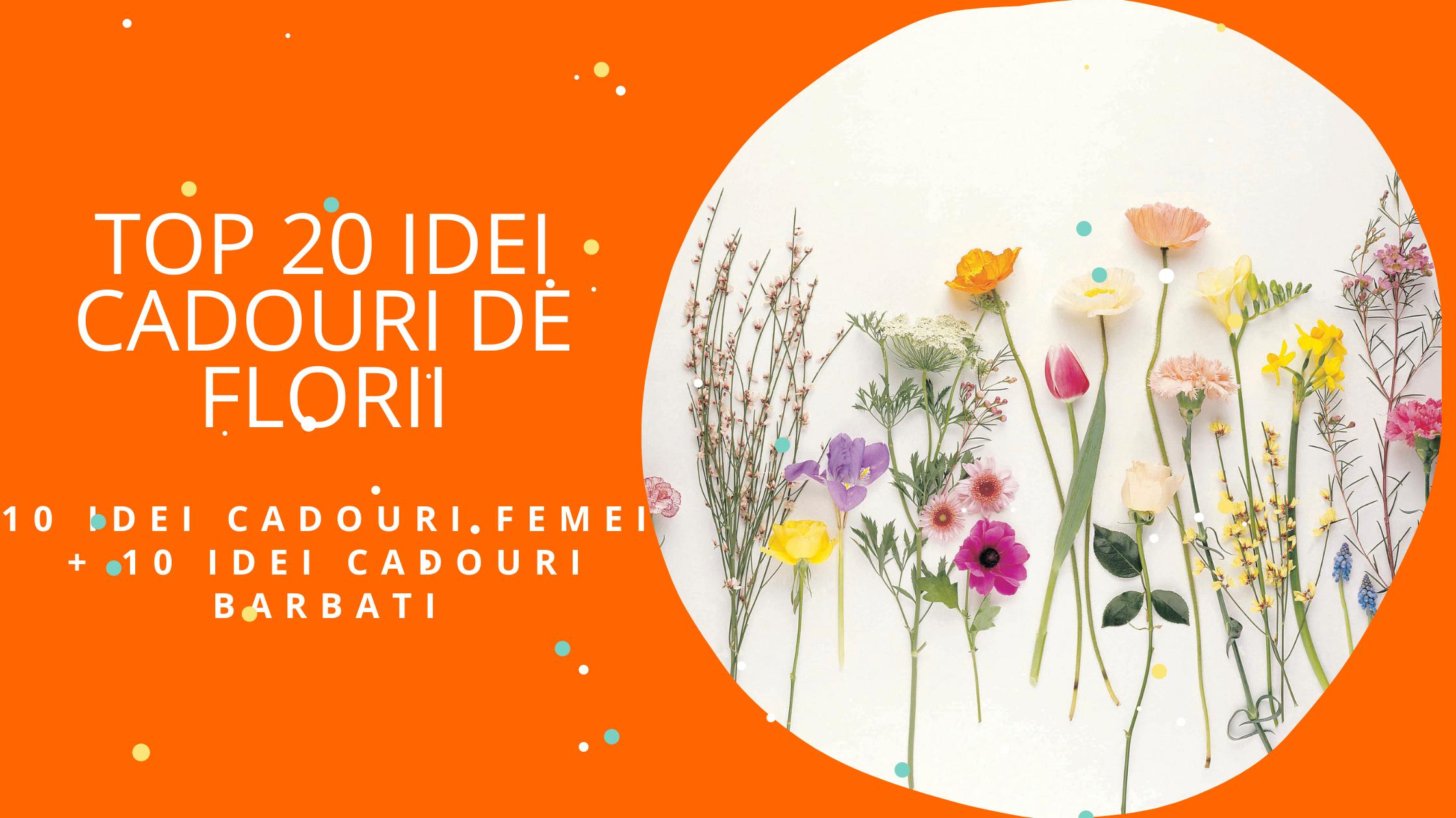 TOP 20 IDEI Cadouri de Florii pentru cei cu nume de floare