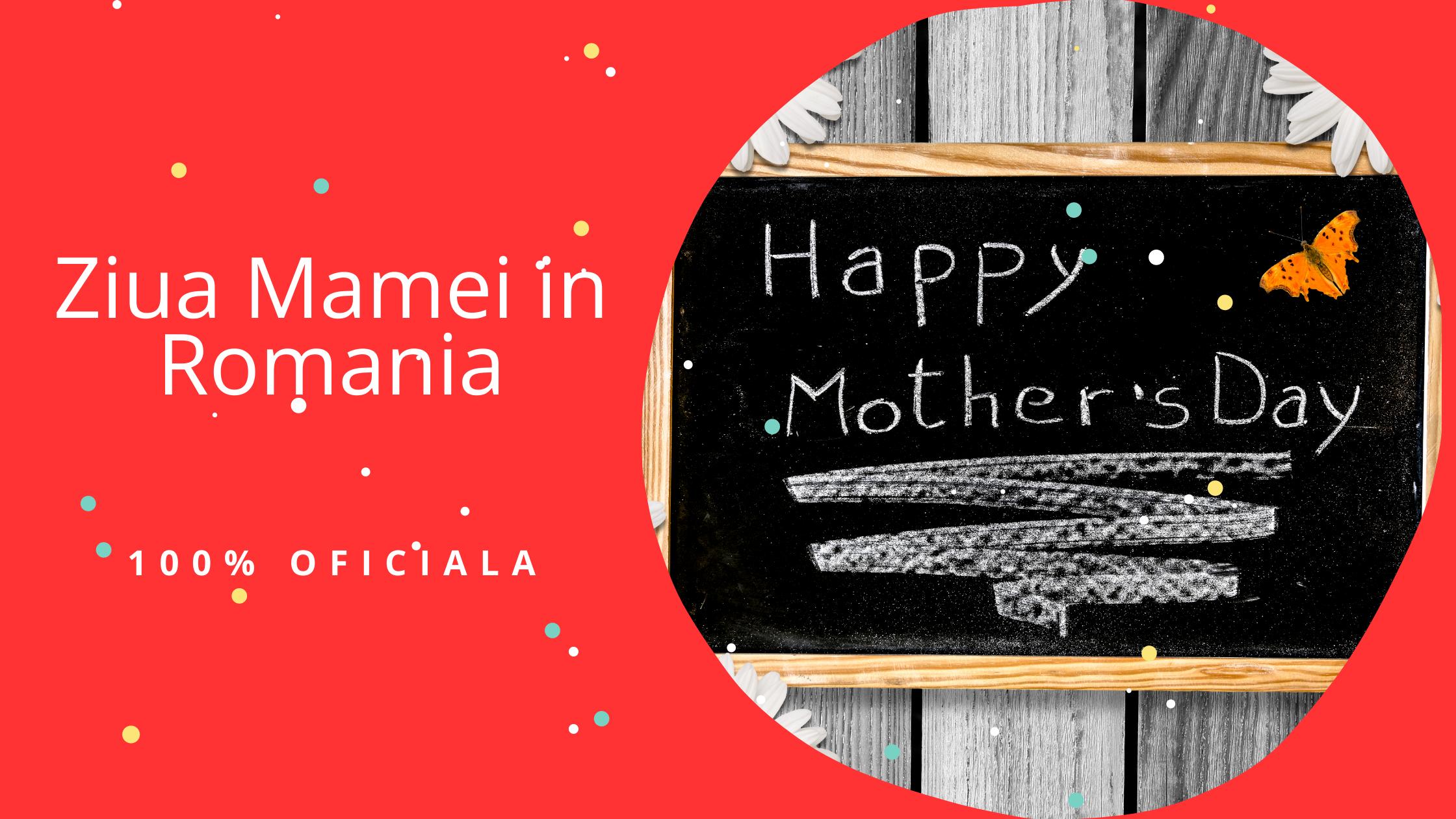 Ziua Mamei in Romania. Sarbatoare oficiala in prima duminica din mai