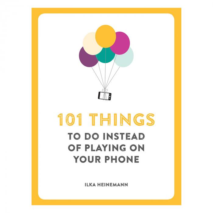 101 Lucruri de facut in loc sa te joci pe telefon 7