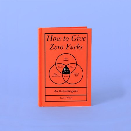 Ghid de viata ilustrat HOW TO GIVE ZERO FUCKS1