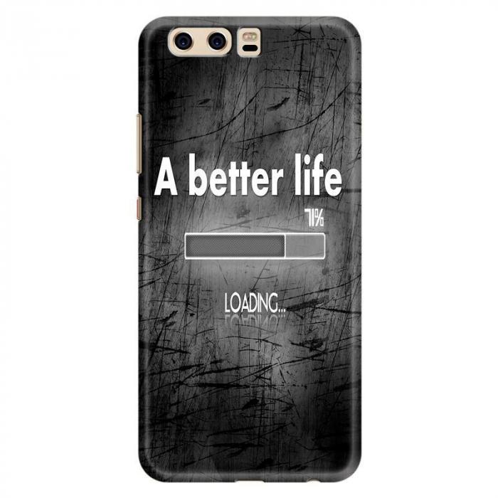 Husa Huawei P10 Custom Hard Case - Better Life 0