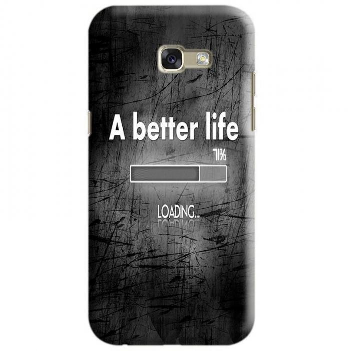 Husa Samsung Galaxy A5 2017 Custom Hard Case A Better Life 0