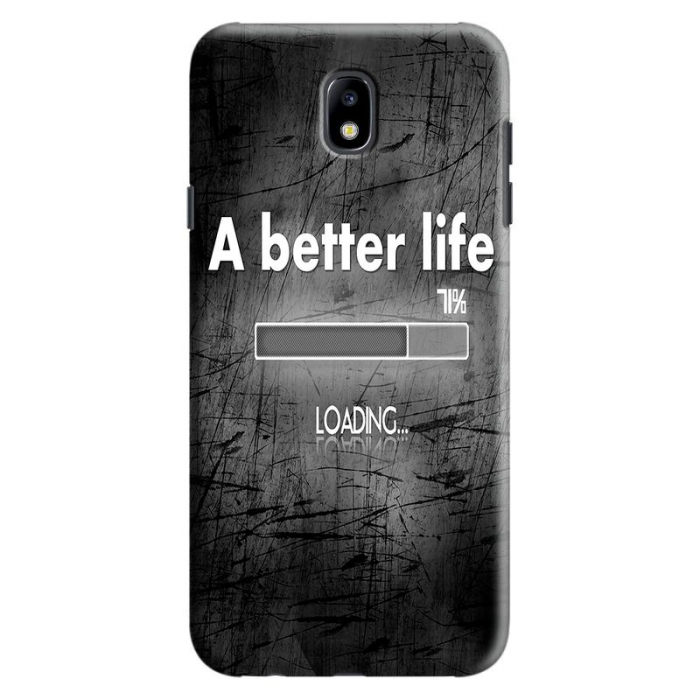 Husa Samsung Galaxy J7 2017 - Custom Hard Case Better Life 0