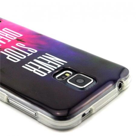 Husa TPU Never Stop Dreaming Samsung Galaxy S52