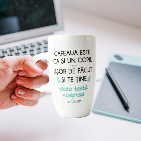 Cana Cafeaua Este Ca Si Un Copil. Usor De Facut Si Te Tine Treaz Toata Noaptea 400 ML 1