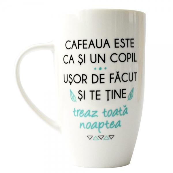 Cana Cafeaua Este Ca Si Un Copil. Usor De Facut Si Te Tine Treaz Toata Noaptea 400 ML 2