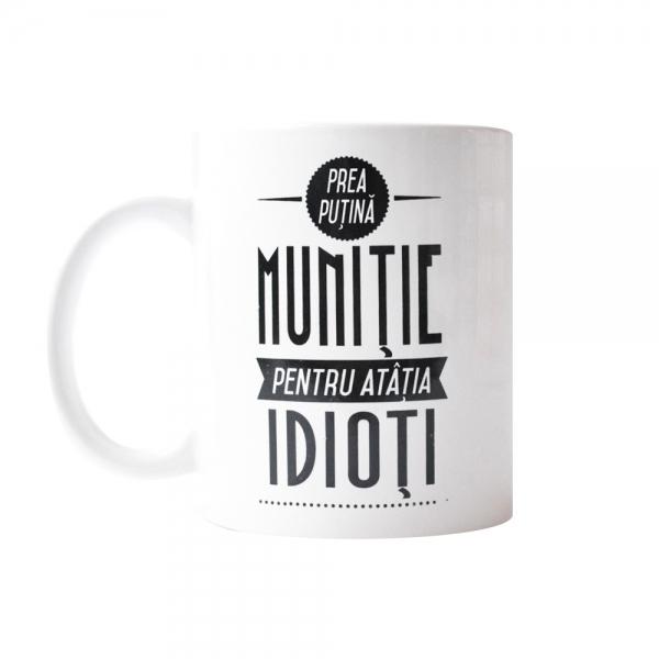 Cana Prea Putina Munitie Pentru Atatia Idioti 250 ML 2