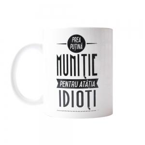 Cana Prea Putina Munitie Pentru Atatia Idioti 250 ML2