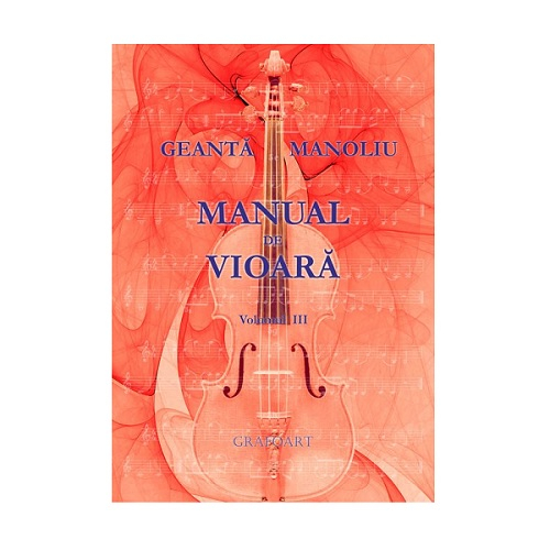 Manual de vioara vol. III - Geanta Manoliu 0