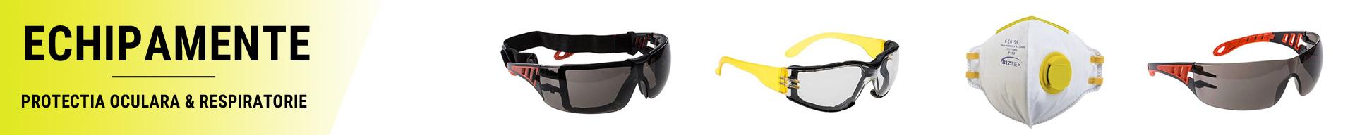 Echipamente pentru protectie oculara si respiratorie