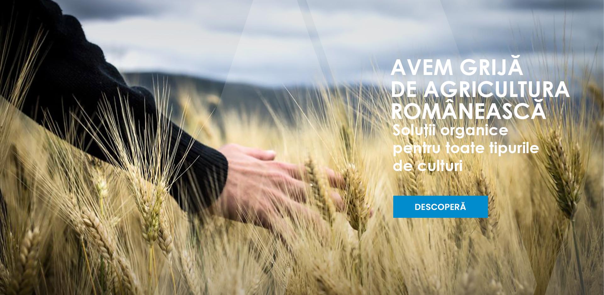 Avem grija de agricultura romaneasca