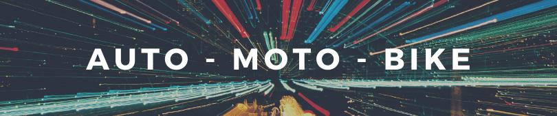 AUTO - MOTO - BIKE