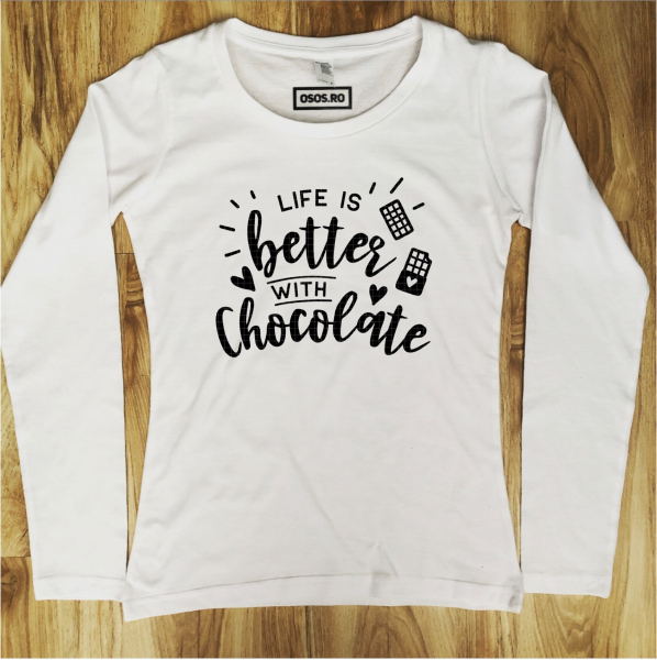 Bluza dama - Life is better with chocolate [0]
