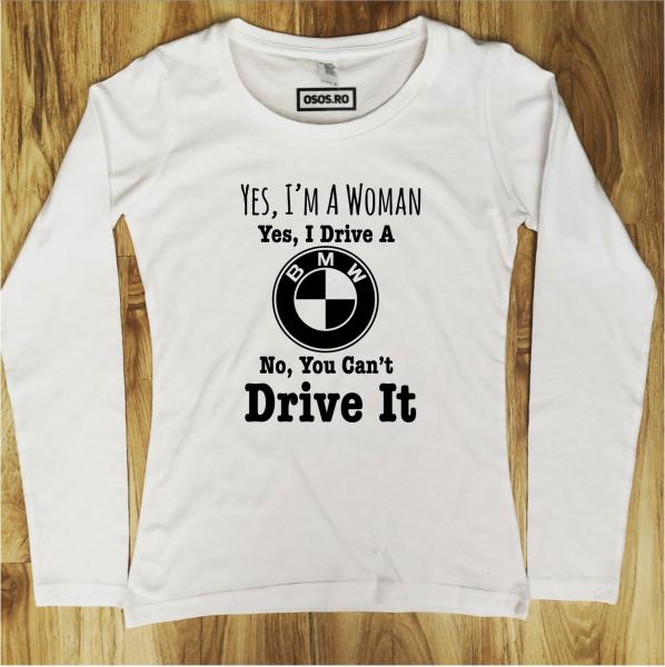 Bluza dama - I drive a BMW 0