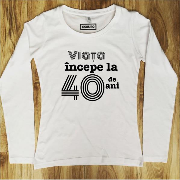 Bluza dama - Viata incepe la...ani 0