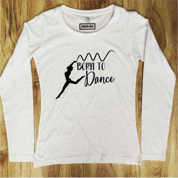 Bluza dama - Born to dance 0