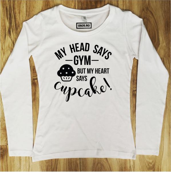 Bluza dama - My head says gym bun my heart says cupcake [0]