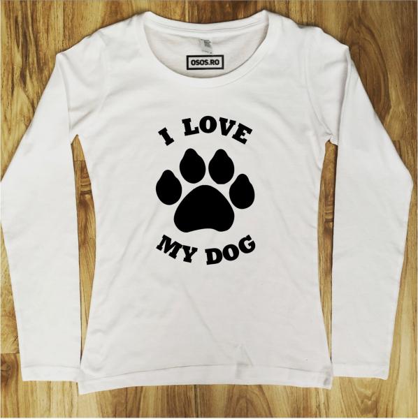 Bluza dama - I love my DOG. 0
