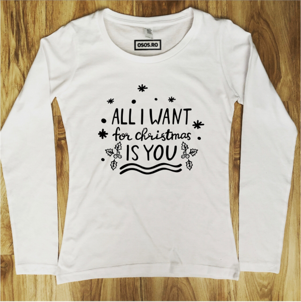 Bluza dama - All I want for Christmas is You 0