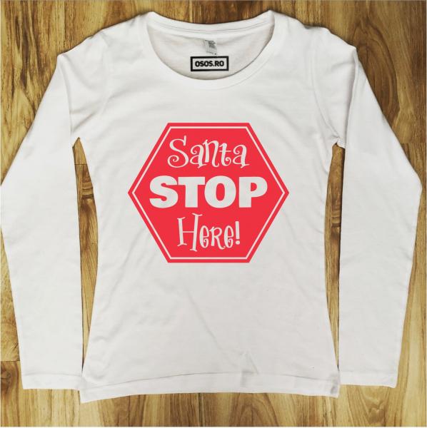 Bluza dama - Santa Stop Here 0