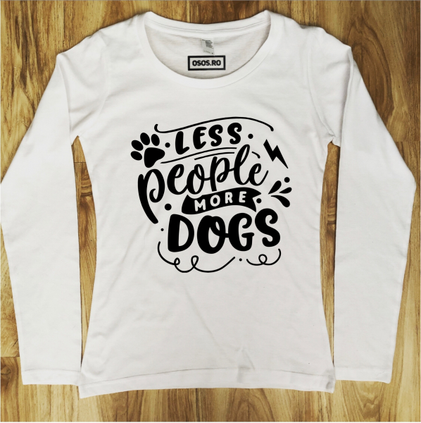 Bluza dama - Less people more dogs [0]