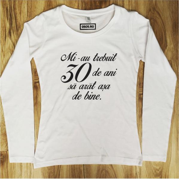 Bluza dama - Mi-au trebuit ... de ani sa arat asa de bine [0]
