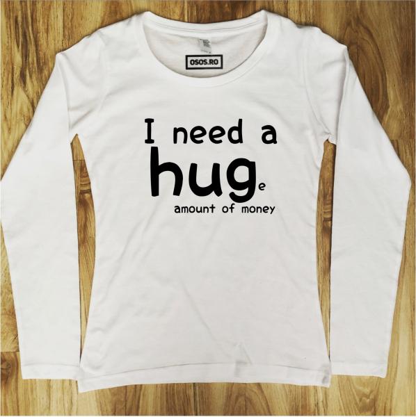 Bluza dama - I need a hug 0