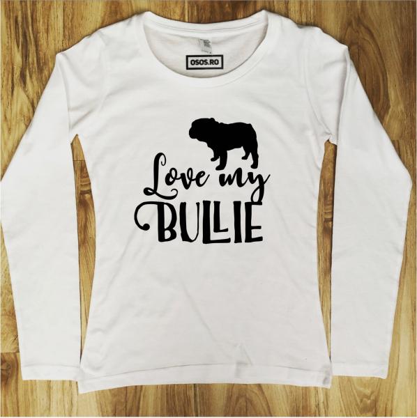 Bluza dama - Love my Bullie 0