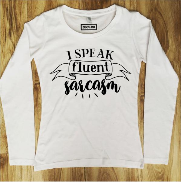 Bluza dama - I speak fluent sarcasm 0