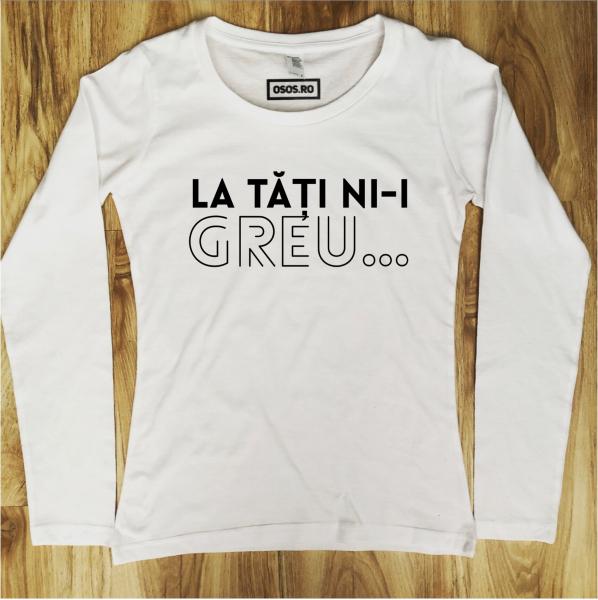 Bluza dama - La tati ni-i greu [0]
