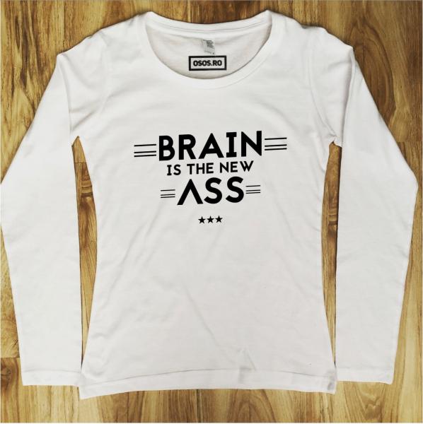 Bluza dama - Brain is the new ass [0]