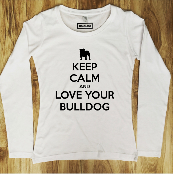 Bluza dama - Keep calm and love your Bulldog [0]