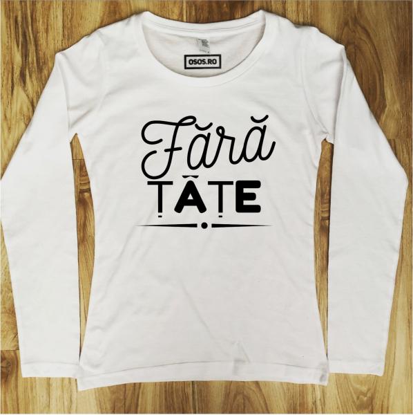 Bluza dama - Fara tate 0