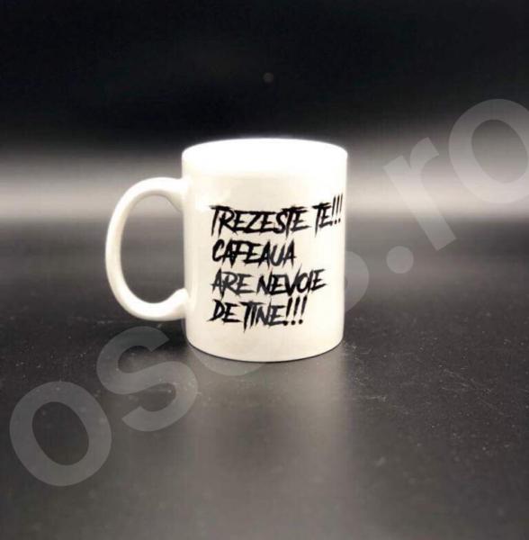 Cană personalizată - cu două feţe - Trezeşte-te cafeaua are nevoie de tine 0
