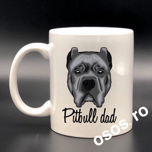 Cana personalizata - Pitbull dad [0]