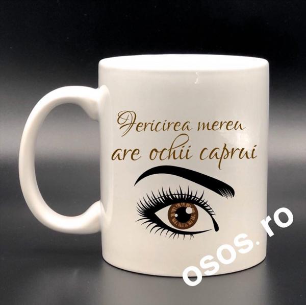 Cana personalizata - Fericirea mereu are ochii caprui [0]