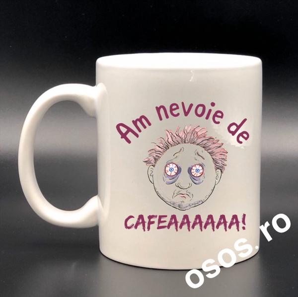 Cana personalizata - Am nevoie de cafea 0