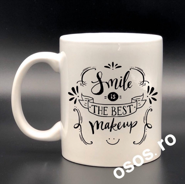 Cana personalizata - Smile is the best makeup 0
