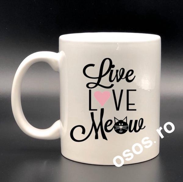 Cana personalizata - Live. Love. Meow 0
