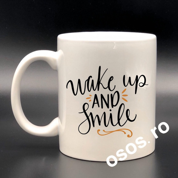 Cana personalizata - Wake up and smile 0